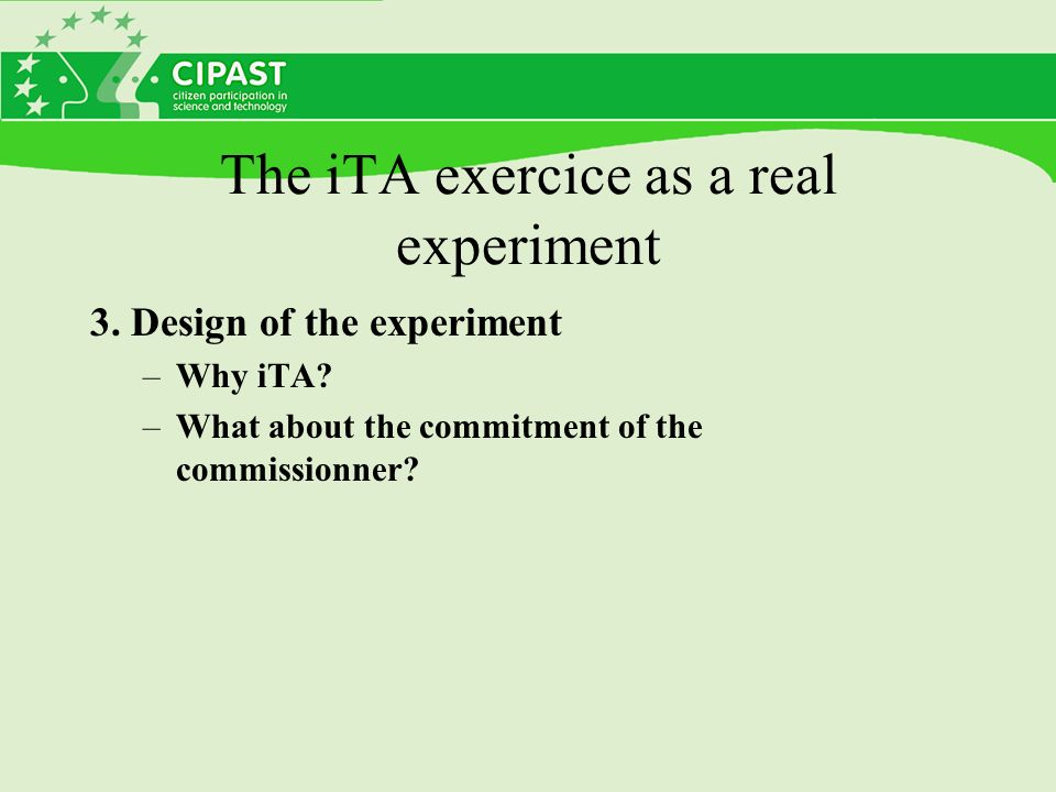 The iTA exercice as a real experiment 3. Design of the experiment –Why iTA.
