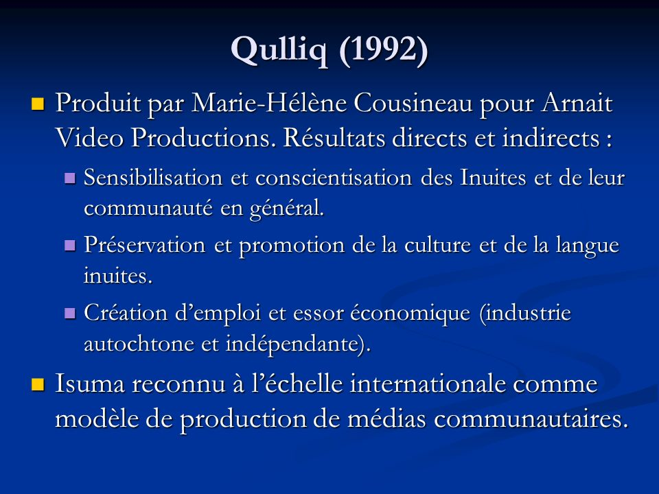 Qulliq (1992) Produit par Marie-Hélène Cousineau pour Arnait Video Productions.