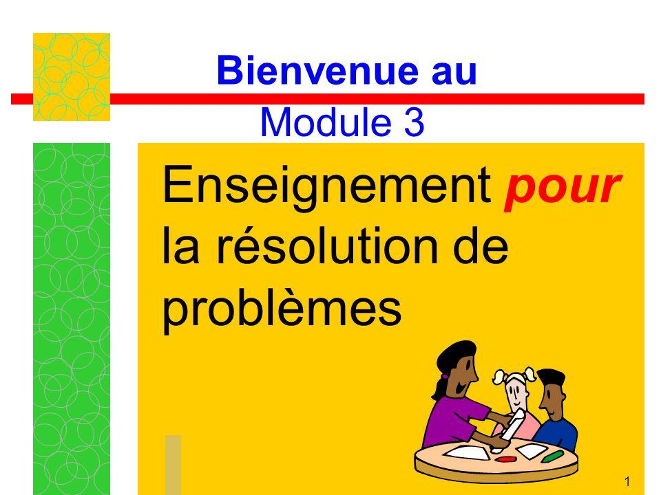 1 Bienvenue au Enseignement pour la résolution de problèmes Module 3