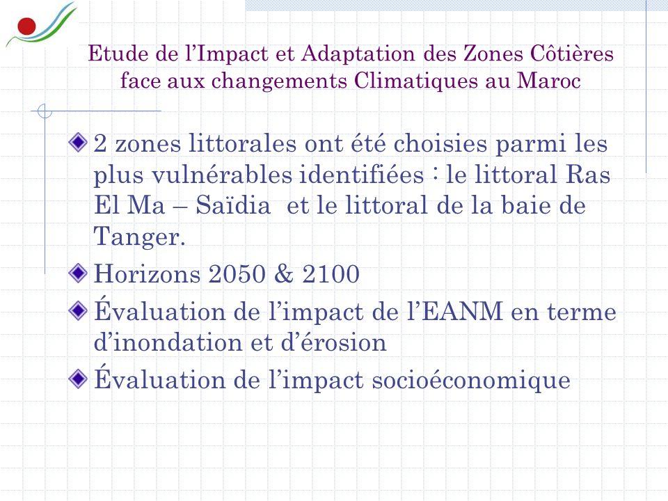 Etude de lImpact et Adaptation des Zones Côtières face aux changements Climatiques au Maroc 2 zones littorales ont été choisies parmi les plus vulnérables identifiées : le littoral Ras El Ma – Saïdia et le littoral de la baie de Tanger.