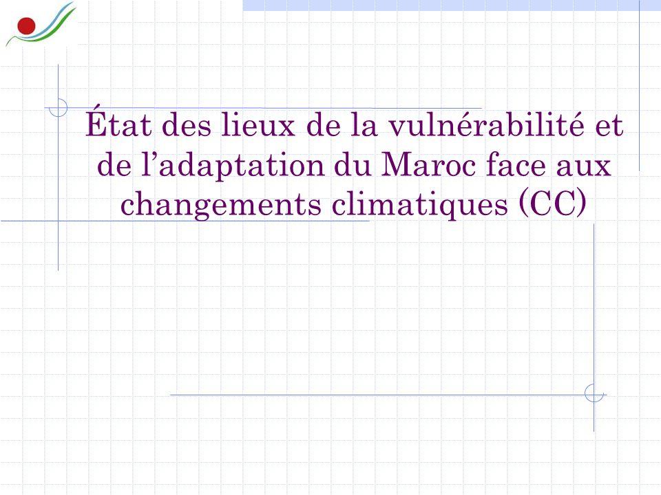 État des lieux de la vulnérabilité et de ladaptation du Maroc face aux changements climatiques (CC)