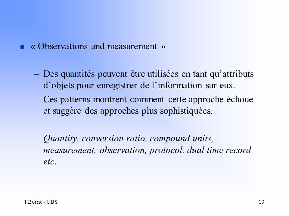 I.Borne - UBS13 n « Observations and measurement » –Des quantités peuvent être utilisées en tant quattributs dobjets pour enregistrer de linformation sur eux.