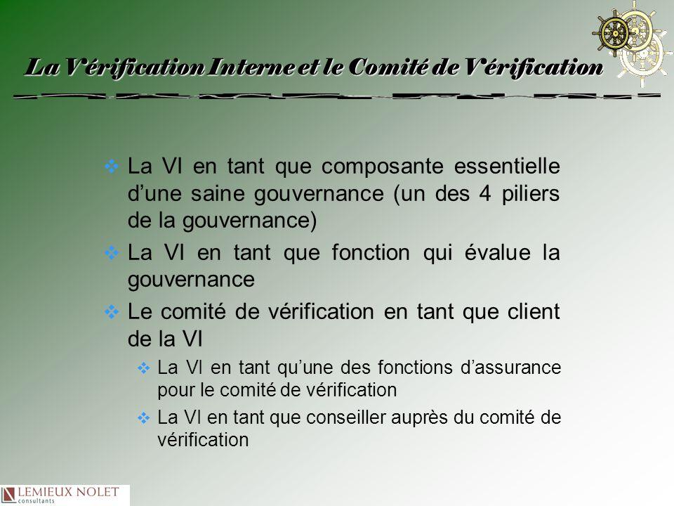 La Vérification Interne et le Comité de Vérification La VI en tant que composante essentielle dune saine gouvernance (un des 4 piliers de la gouvernan