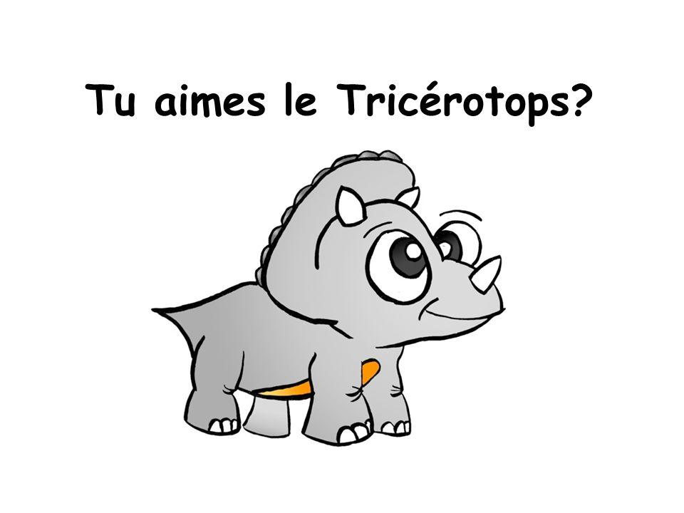 Tu aimes le Tricérotops?