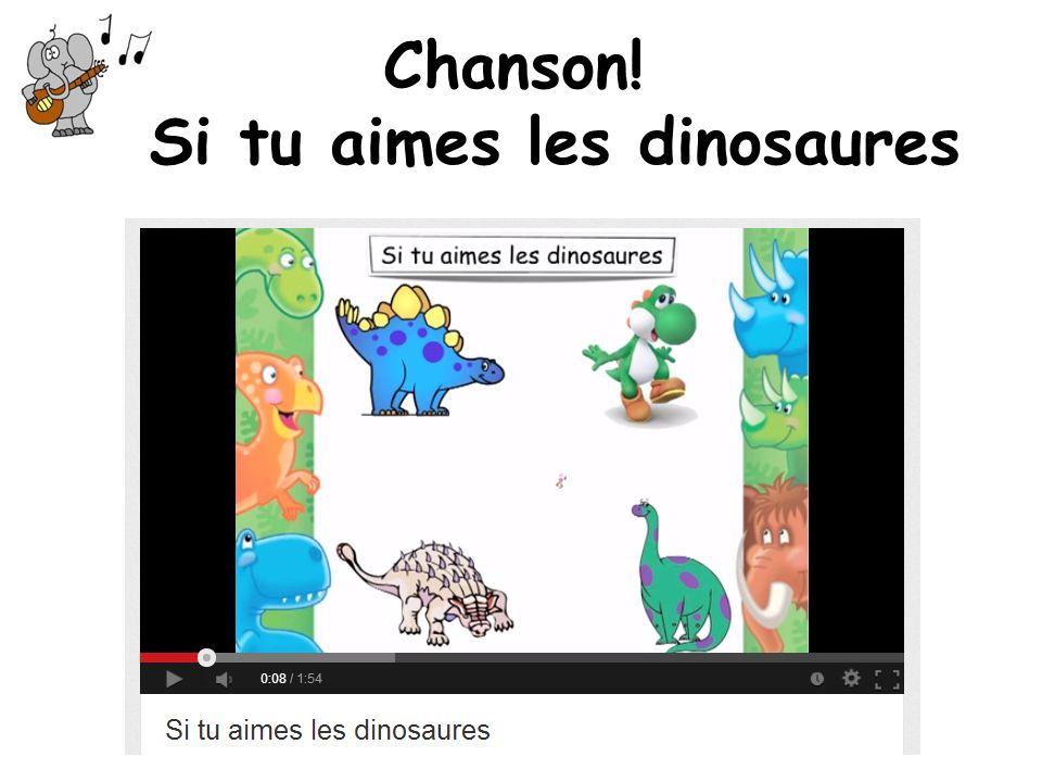 Chanson! Si tu aimes les dinosaures