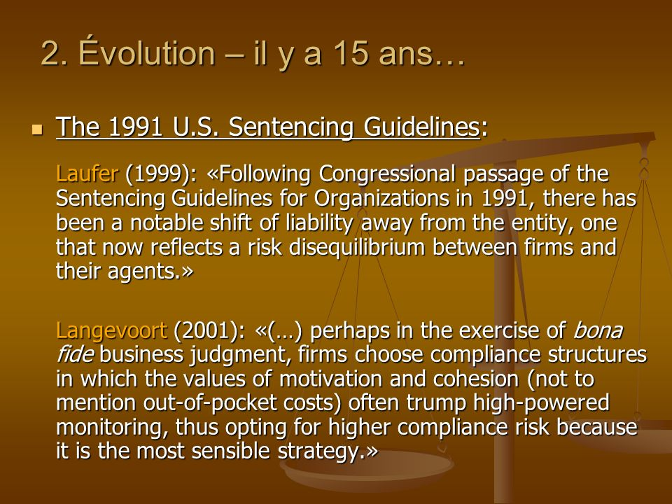 2. Évolution – il y a 15 ans… The 1991 U.S. Sentencing Guidelines: The 1991 U.S.