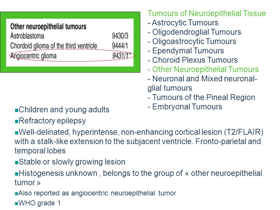 Children and adults Relatively large, well-circumscribed, contrast-enhancing tumor of the pineal region Recurrence and meningeal spreading may occur after total surgical excision Biological behaviour is unpredictable at present and histological grading criteria remain to be defined Presumptive origin: specialized ependymal cell of the subcommissural organ WHO grade 2/3