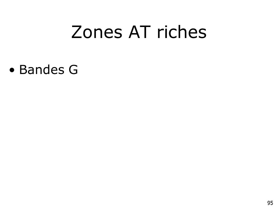 95 Zones AT riches Bandes G