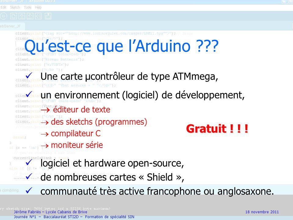Une carte µcontrôleur de type ATMmega, un environnement (logiciel) de développement, éditeur de texte des sketchs (programmes) compilateur C moniteur