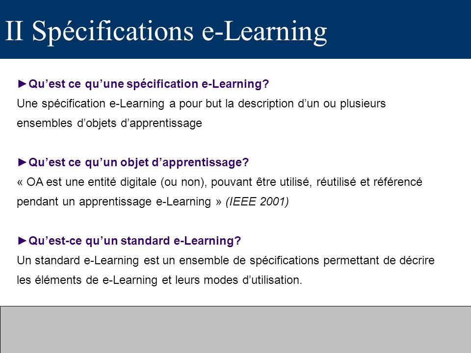 II Spécifications e-Learning Quest ce quune spécification e-Learning.