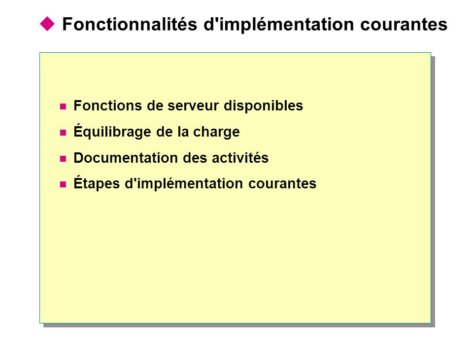 Fonctionnalités d'implémentation courantes Fonctions de serveur disponibles Équilibrage de la charge Documentation des activités Étapes d'implémentati