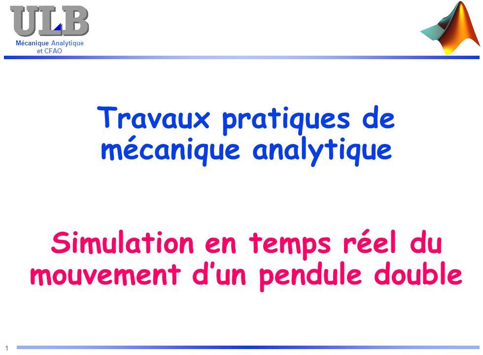 Mécanique Analytique et CFAO 22 s = sin( y(1) - y(3) ) c = cos(y(1) - y(3) ) Search and replace function [ dy ] = dp ( t, y ) dy(1) = y(2) dy(3) = y(4) dy(2) = dy(4) =