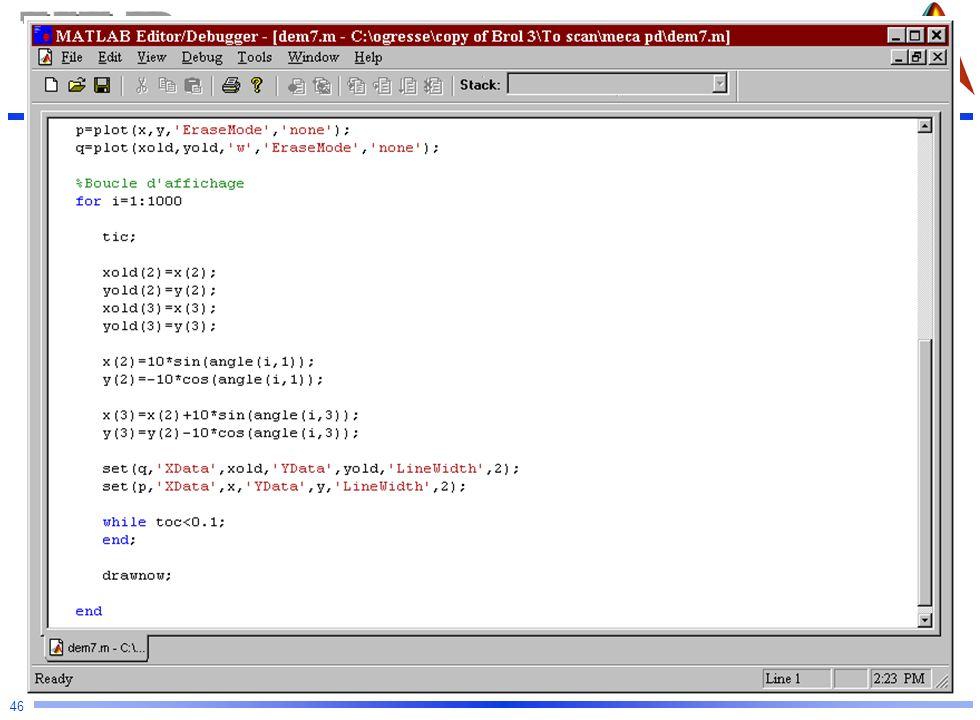Mécanique Analytique et CFAO 46 Approche orienté-objet %Préparation session graphique et premier affichage p=plot(x,y,'EraseMode','none'); q=plot(xold