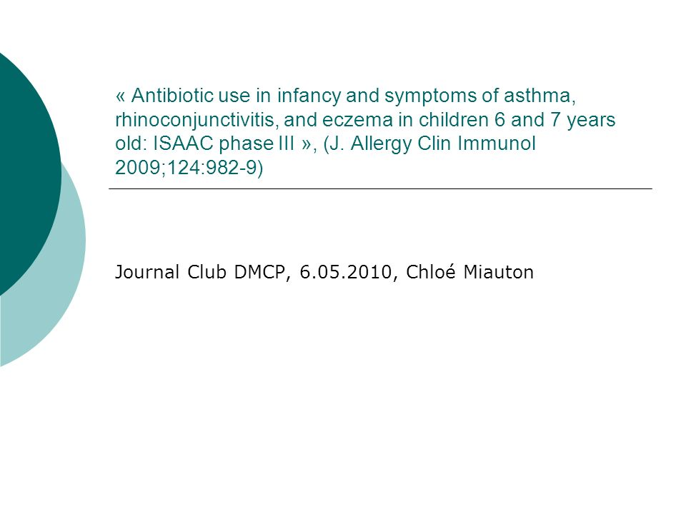 « Antibiotic use in infancy and symptoms of asthma, rhinoconjunctivitis, and eczema in children 6 and 7 years old: ISAAC phase III », (J.