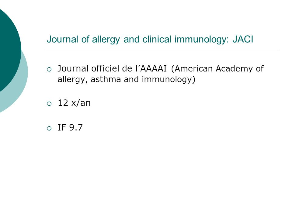 Journal of allergy and clinical immunology: JACI Journal officiel de lAAAAI (American Academy of allergy, asthma and immunology) 12 x/an IF 9.7