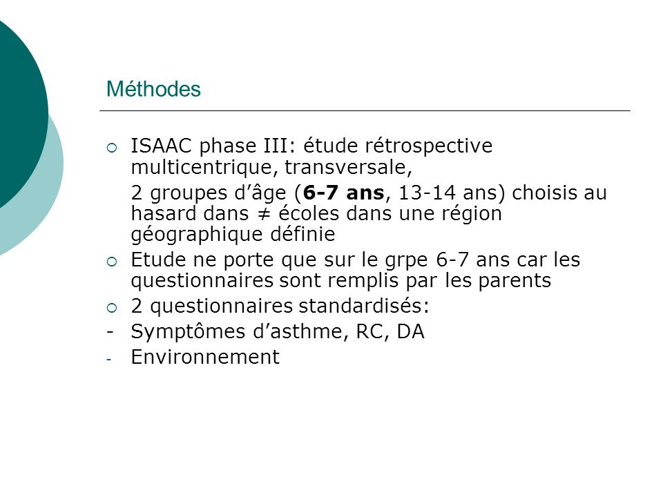 Questionnaire: symptômes Asthme : « has your child had wheezing or whistling in the chest in the past 12 months.