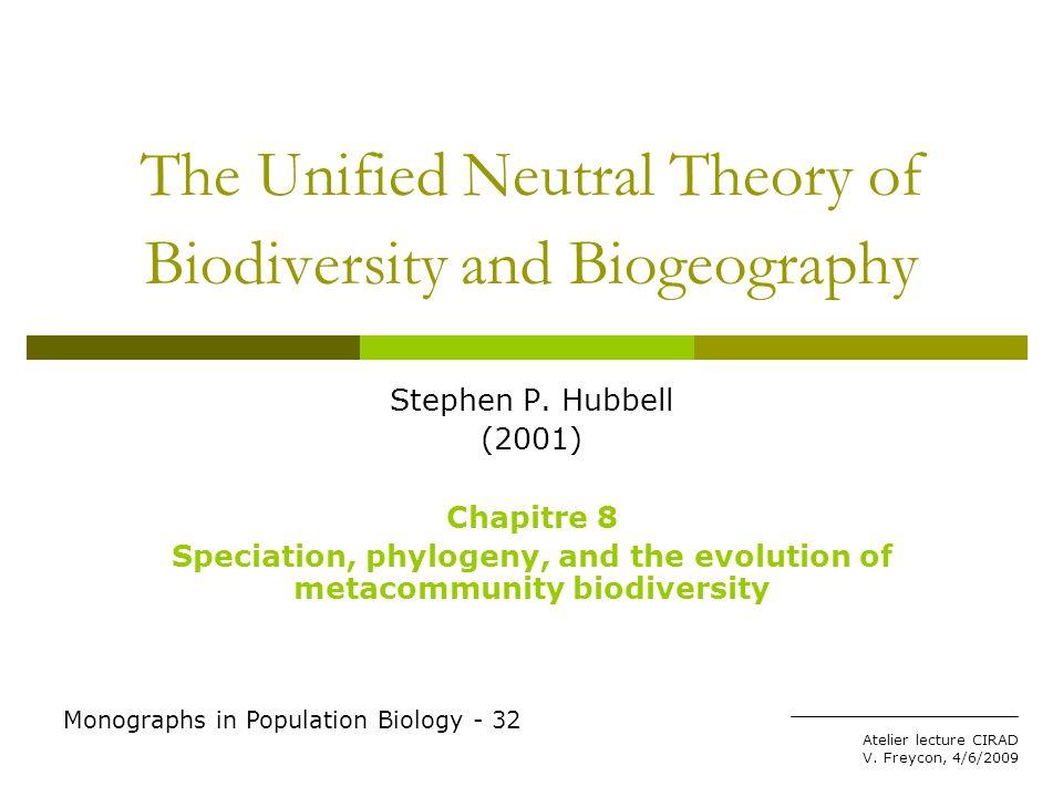 Contenu du chapitre 8 Origine des espèces sous léclairage de la théorie neutre.