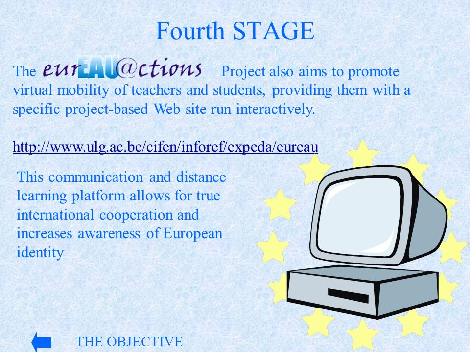 The Project also aims to promote virtual mobility of teachers and students, providing them with a specific project-based Web site run interactively. h