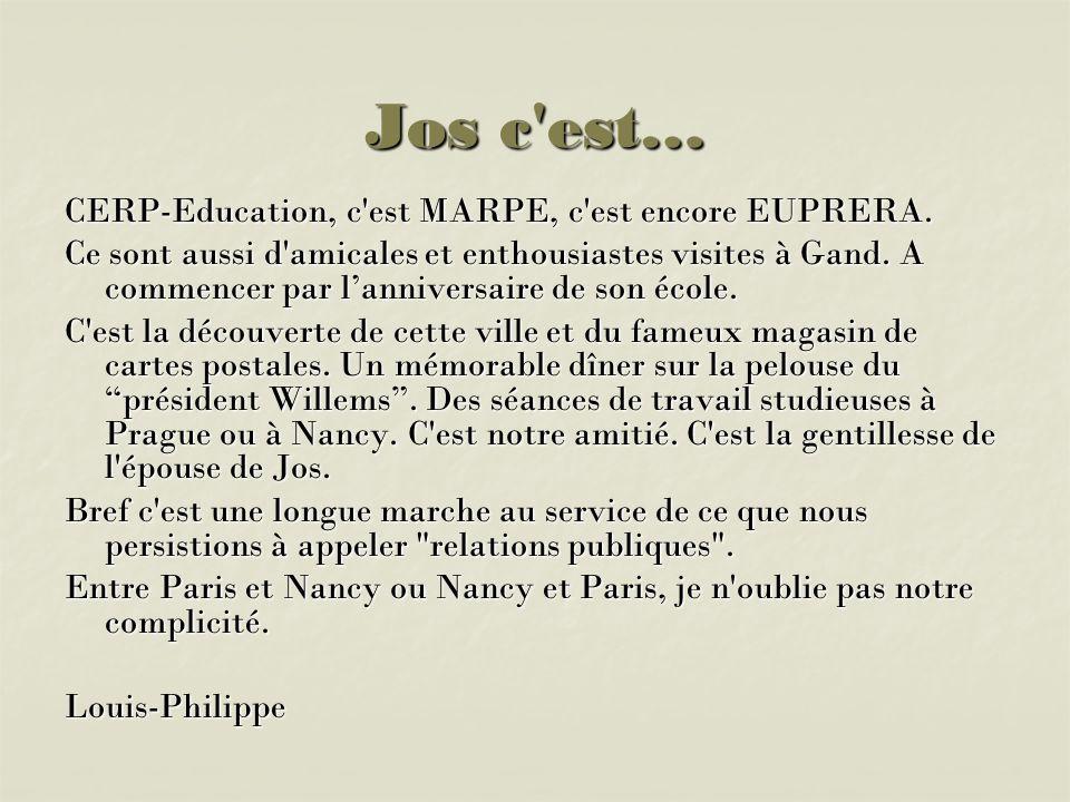 Jos c est… CERP-Education, c est MARPE, c est encore EUPRERA.