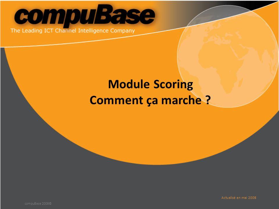 compuBase 2008© Module Scoring Comment ça marche Actualisé en mai 2008