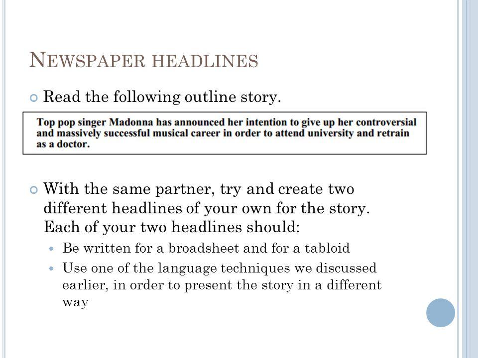 N EWSPAPER HEADLINES Read the following outline story.