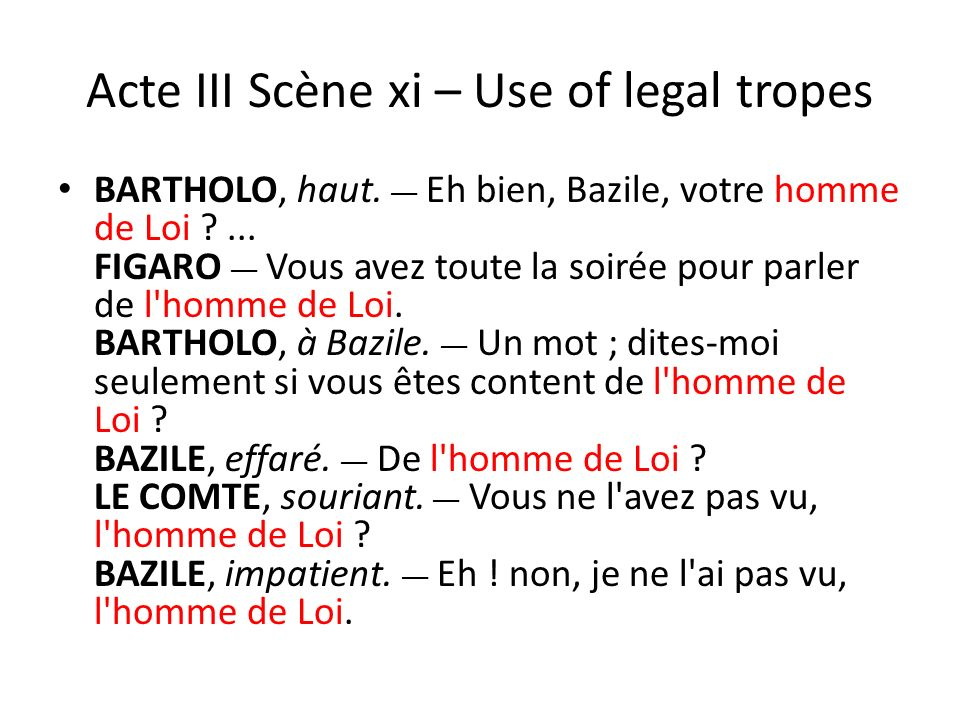 Acte III Scène xi – Use of legal tropes BARTHOLO, haut.