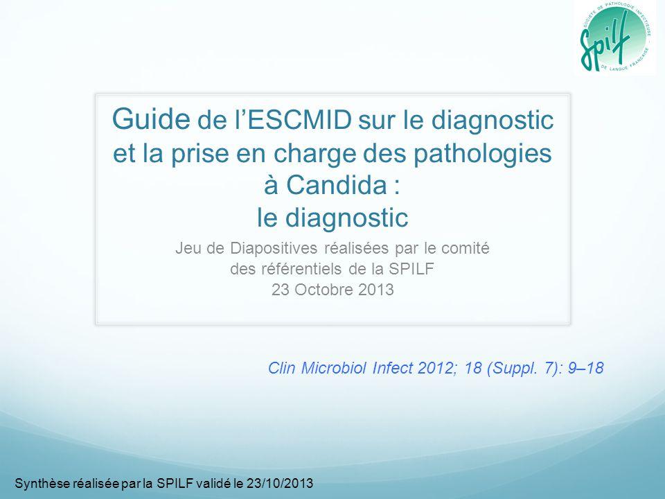 Guide de lESCMID sur le diagnostic et la prise en charge des pathologies à Candida : le diagnostic Jeu de Diapositives réalisées par le comité des réf