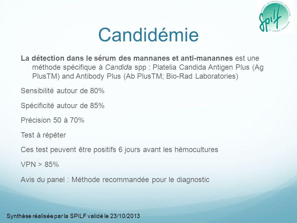 Candidémie La détection dans le sérum des mannanes et anti-manannes est une méthode spécifique à Candida spp : Platelia Candida Antigen Plus (Ag PlusT