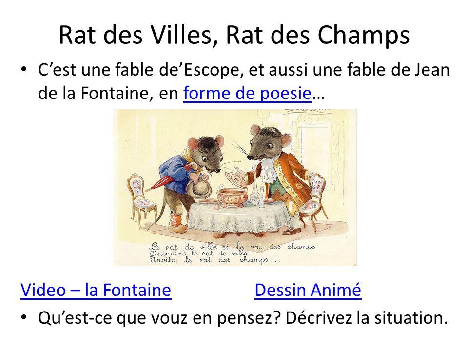 Rat des Villes, Rat des Champs Cest une fable deEscope, et aussi une fable de Jean de la Fontaine, en forme de poesie…forme de poesie Video – la FontaineVideo – la Fontaine Dessin AniméDessin Animé Quest-ce que vouz en pensez.