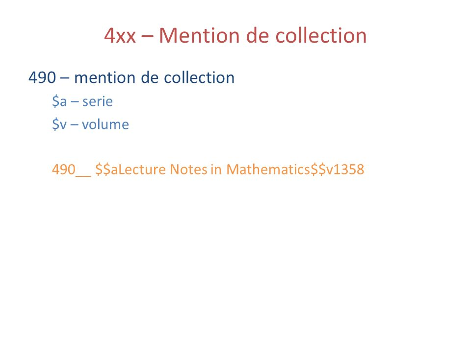 4xx – Mention de collection 490 – mention de collection $a – serie $v – volume 490__ $$aLecture Notes in Mathematics$$v1358