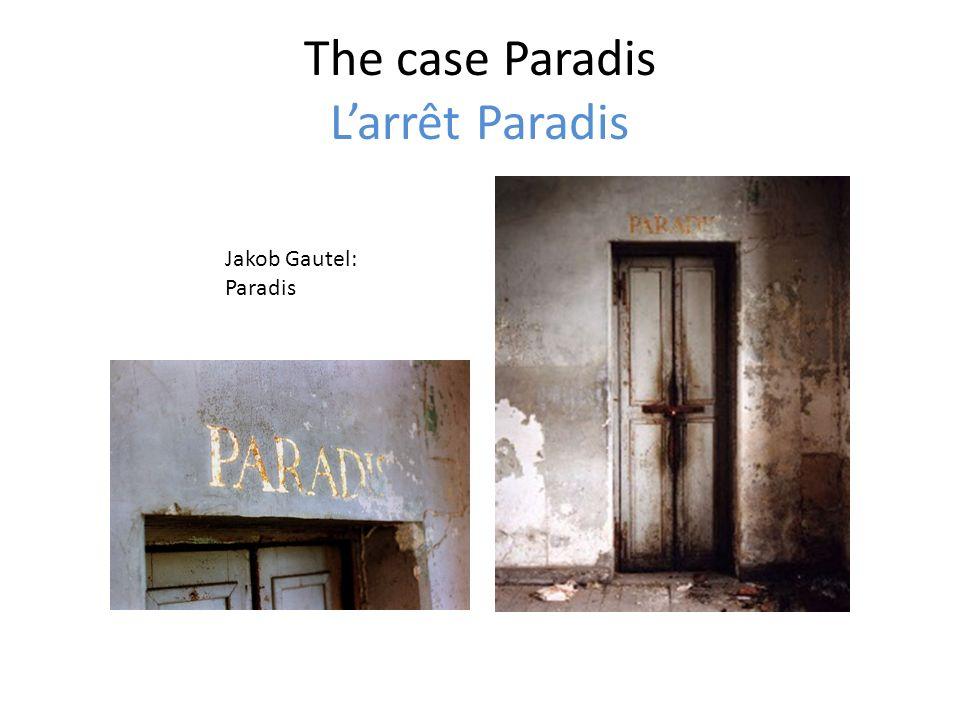 The case Paradis Larrêt Paradis Jakob Gautel: Paradis
