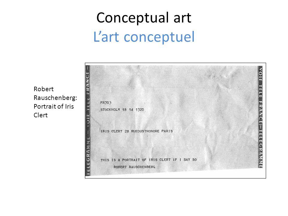 Conceptual art Lart conceptuel Robert Rauschenberg: Portrait of Iris Clert