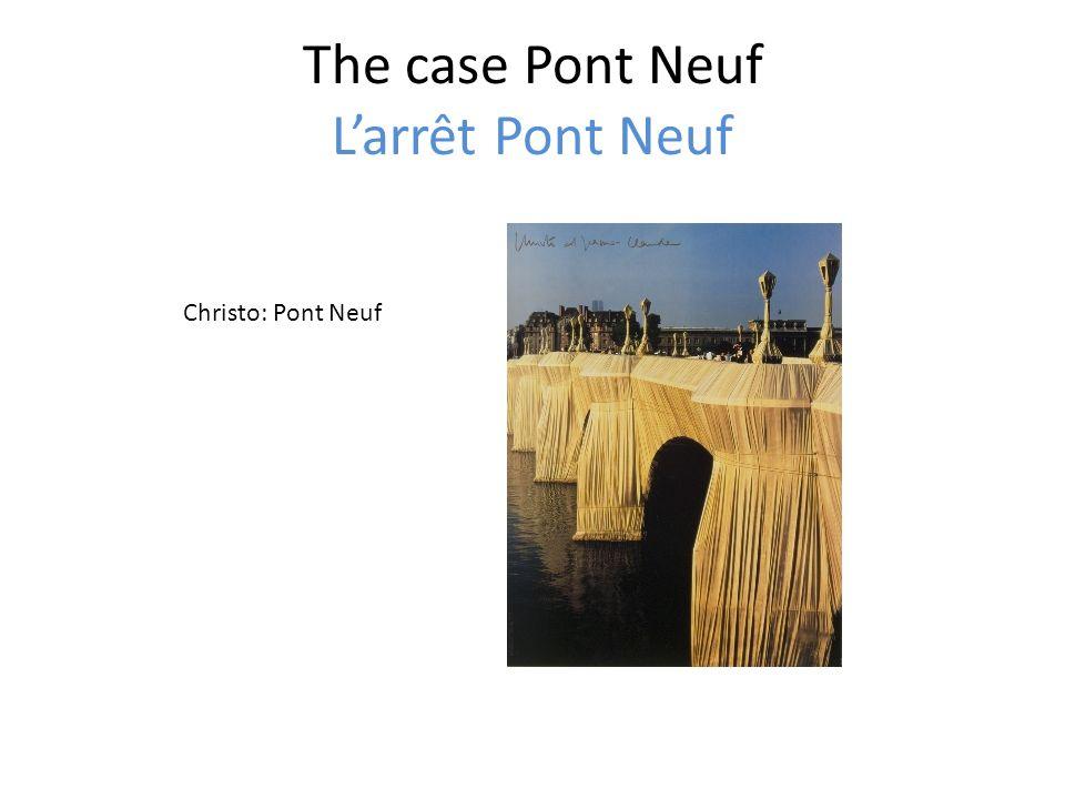 The case Pont Neuf Larrêt Pont Neuf Christo: Pont Neuf