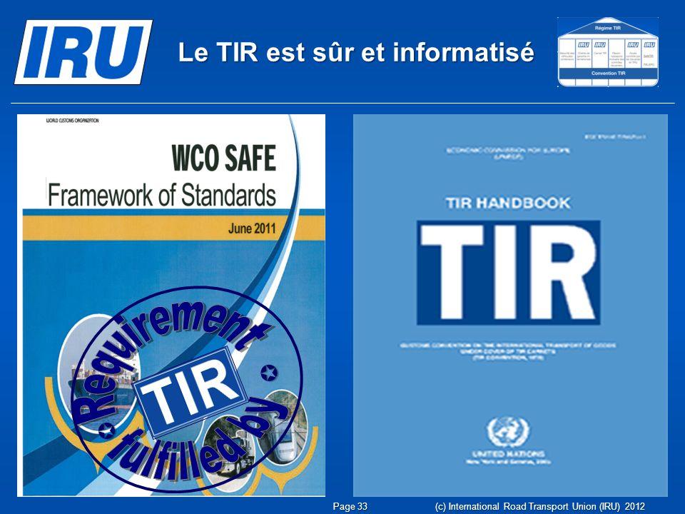 Le TIR est sûr et informatisé Page 33 (c) International Road Transport Union (IRU) 2012