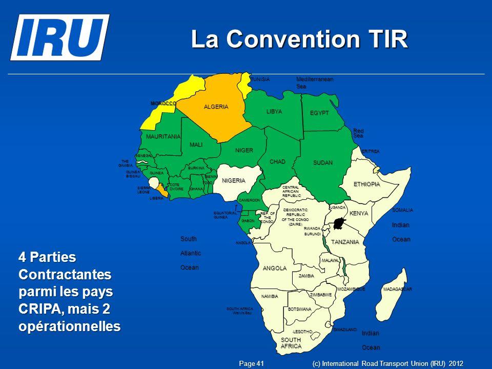 La Convention TIR 4 Parties Contractantes parmi les pays CRIPA, mais 2 opérationnelles Page 41 (c) International Road Transport Union (IRU) 2012