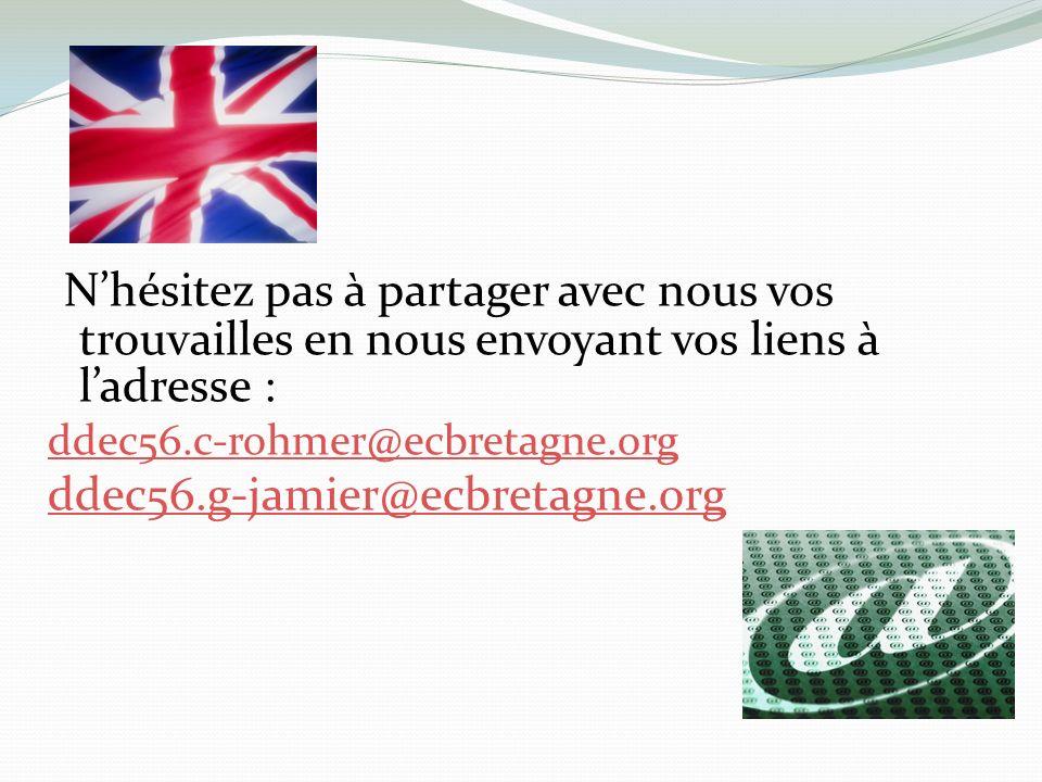 Nhésitez pas à partager avec nous vos trouvailles en nous envoyant vos liens à ladresse : ddec56.c-rohmer@ecbretagne.org ddec56.g-jamier@ecbretagne.or