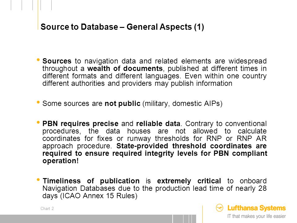 25.09.2012 Source to Database – General Aspects (1) Sources to navigation data and related elements are widespread throughout a wealth of documents, published at different times in different formats and different languages.
