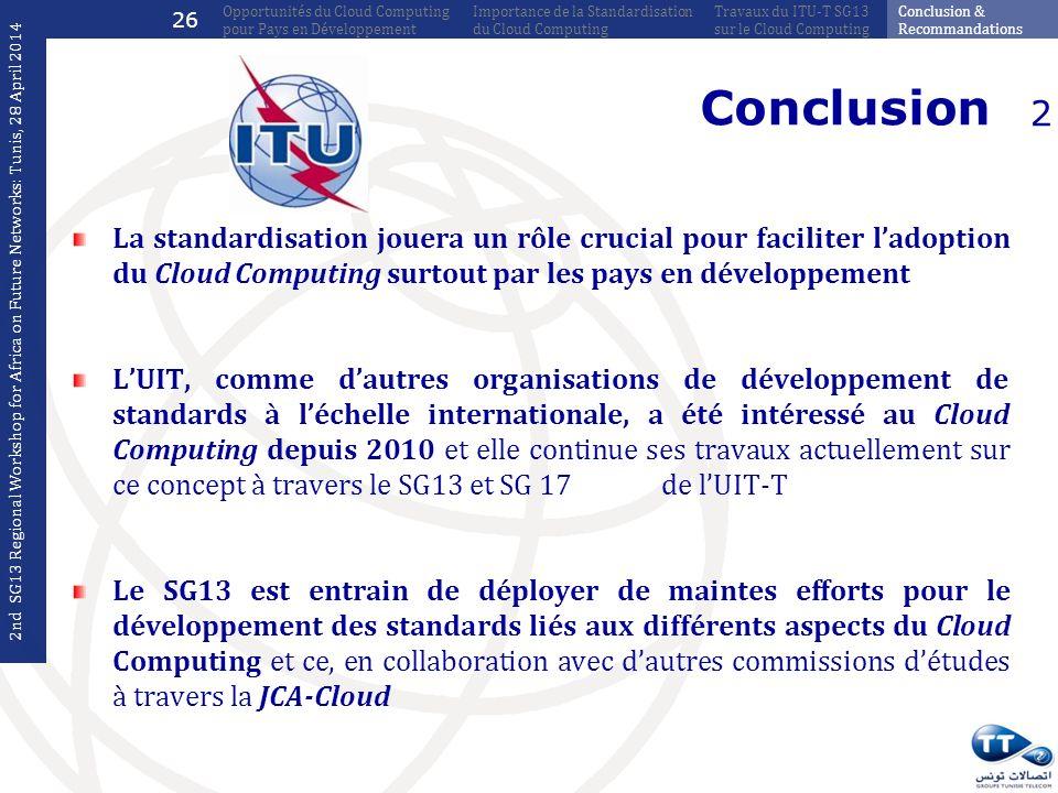 La standardisation jouera un rôle crucial pour faciliter ladoption du Cloud Computing surtout par les pays en développement LUIT, comme dautres organi