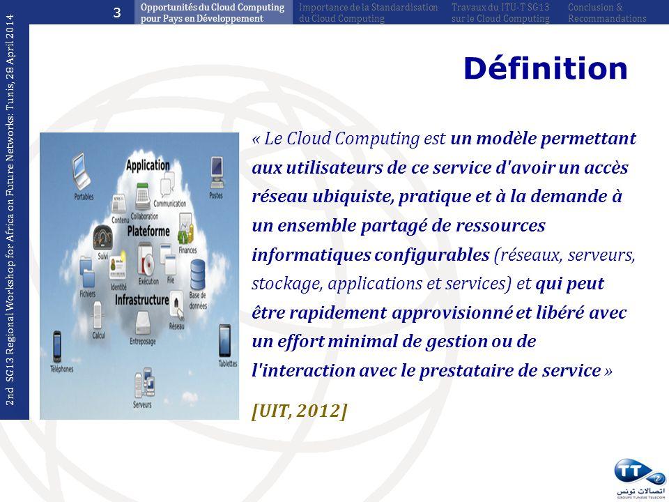 Définition « Le Cloud Computing est un modèle permettant aux utilisateurs de ce service d'avoir un accès réseau ubiquiste, pratique et à la demande à
