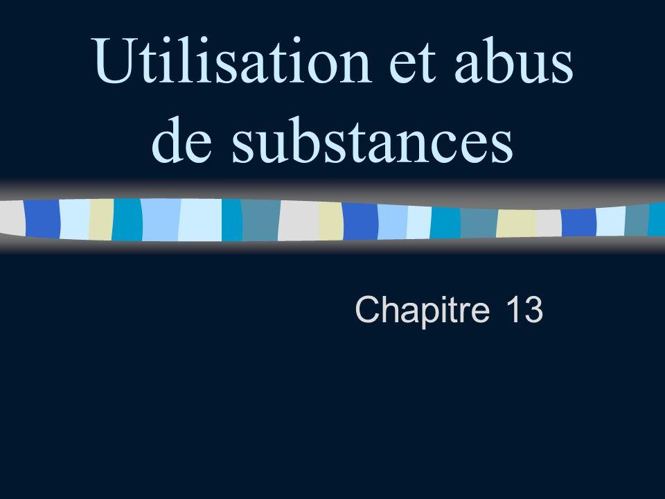 Utilisation et abus de substances Chapitre 13