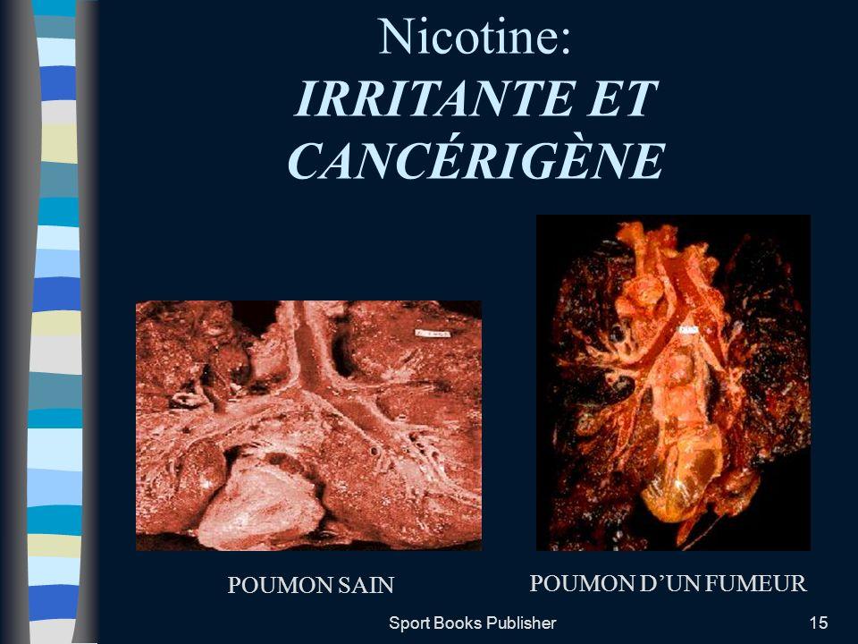 Sport Books Publisher15 Nicotine: IRRITANTE ET CANCÉRIGÈNE POUMON SAIN POUMON DUN FUMEUR