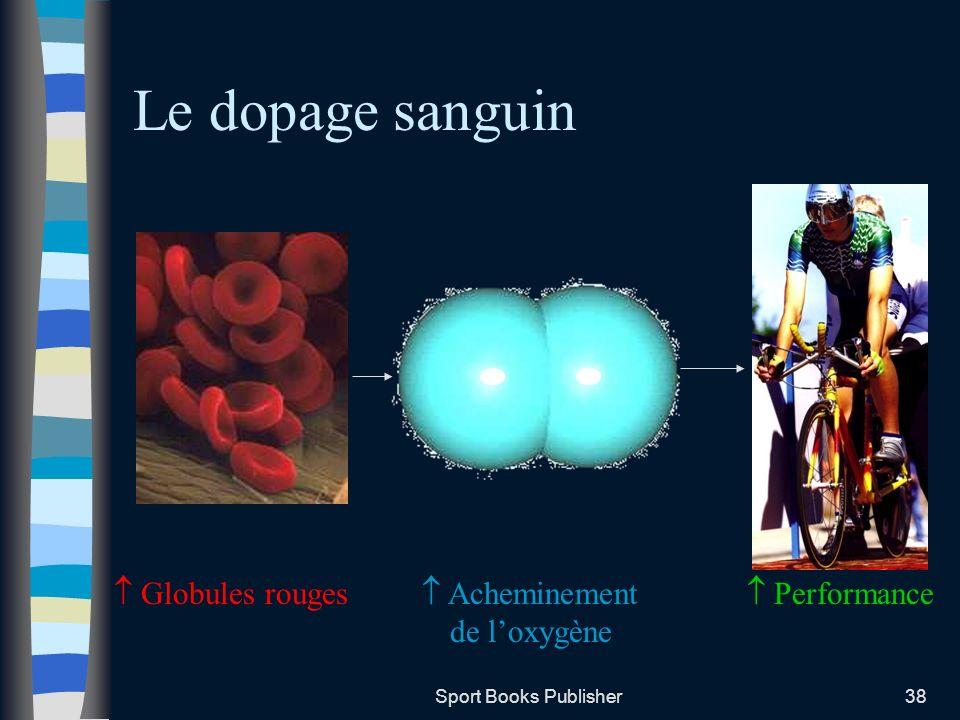 Sport Books Publisher38 Le dopage sanguin Globules rouges Acheminement Performance de loxygène