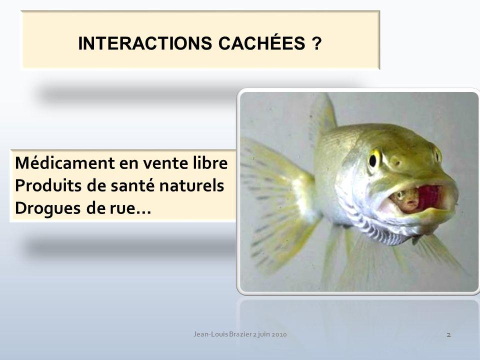 Jean-Louis Brazier 2 juin 2010 13 Diminution de lefficacité des CO Substrats de CYP3A4 (induction métabolique) saignements, risque de grossesse.