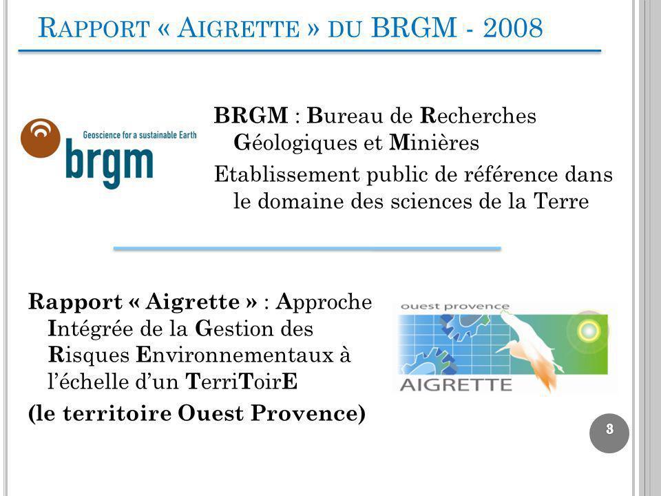 R APPORT « A IGRETTE » DU BRGM - 2008 BRGM : B ureau de R echerches G éologiques et M inières Etablissement public de référence dans le domaine des sc