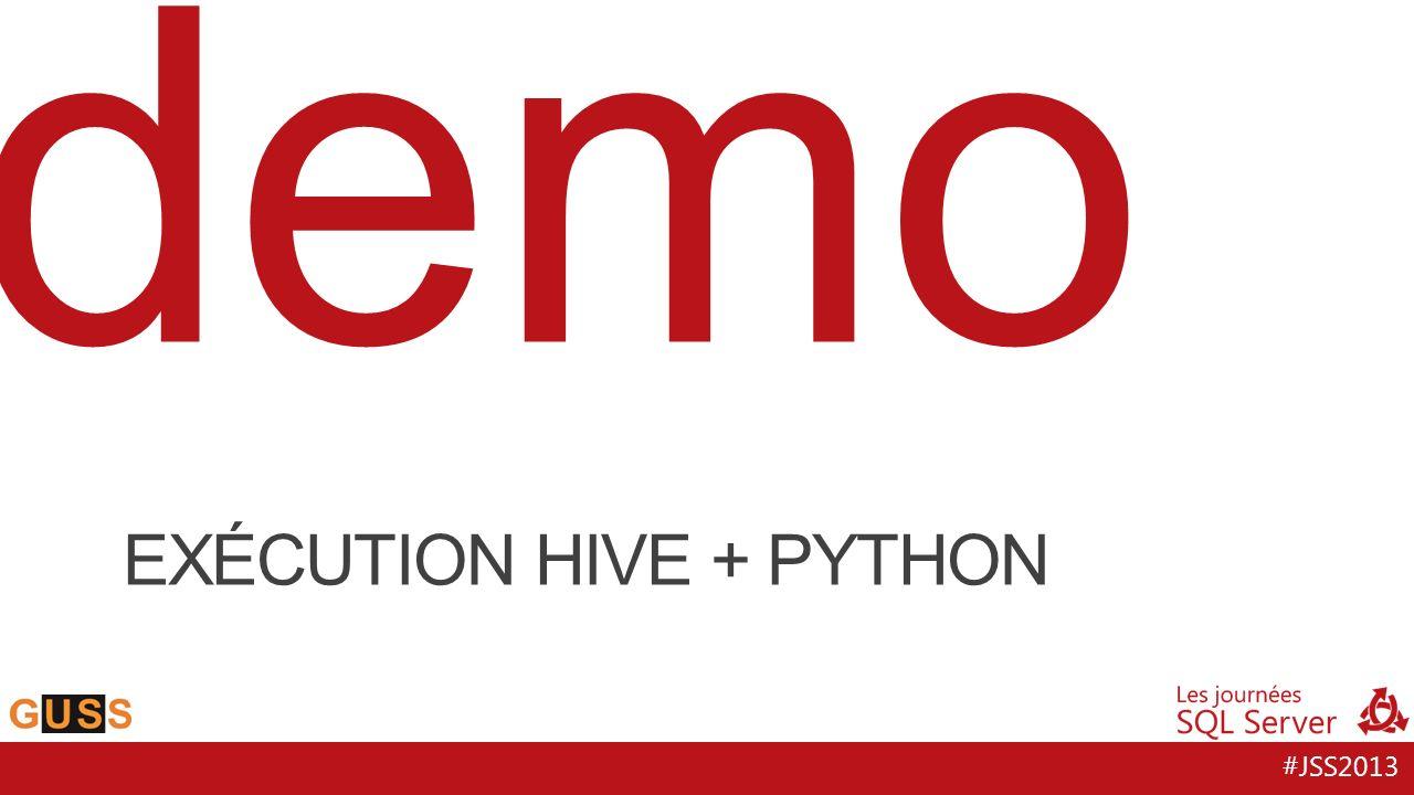 #JSS2013 demo EXÉCUTION HIVE + PYTHON
