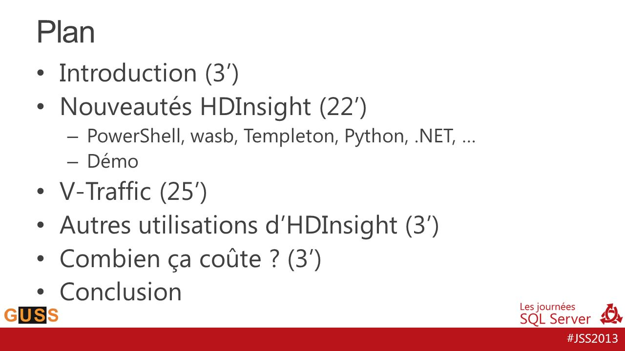 #JSS2013 100% Apache Hadoop solution in the cloud Insights through Excel Deployment agility Hadoop with Enterprise security and manageability Develop in.NET and Java Built on Hortonworks Data Platform (HDP) Where Big Data Meets the Cloud Get Started with HDInsight: http://tinyurl.com/hdinsight