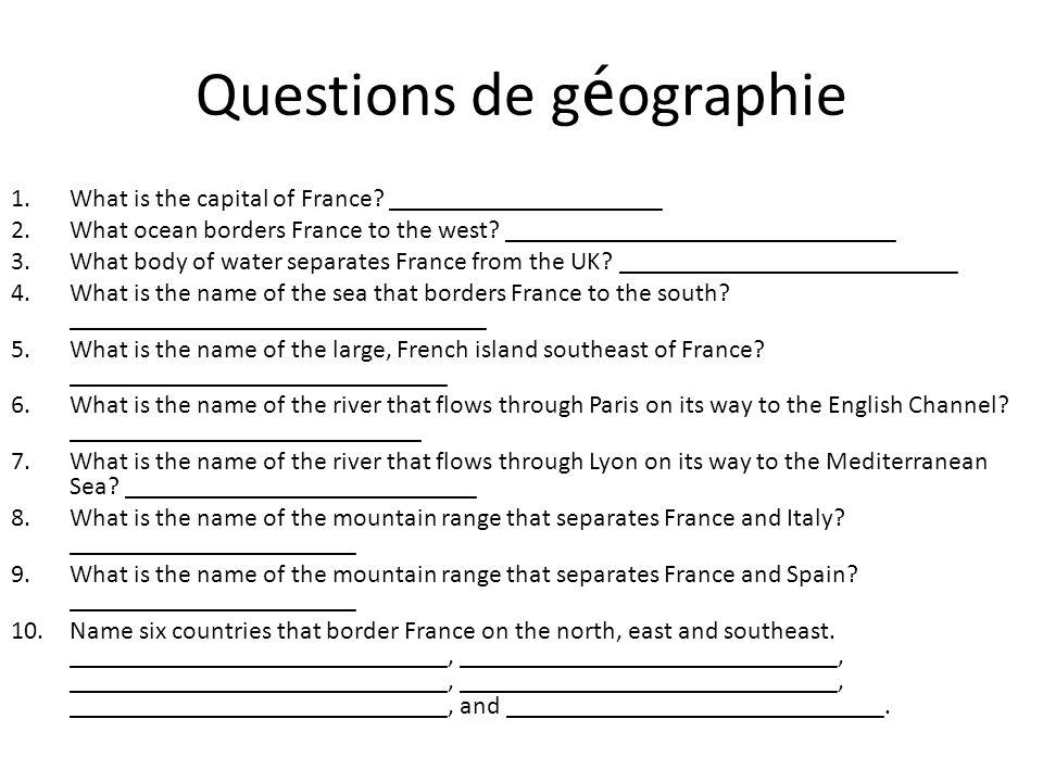 Les r é ponses 1.What is the capital of France. Paris 2.