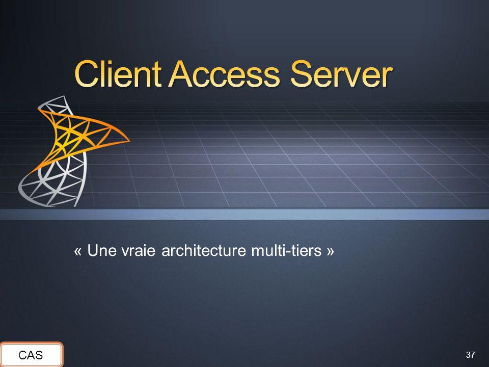 37 « Une vraie architecture multi-tiers » CAS