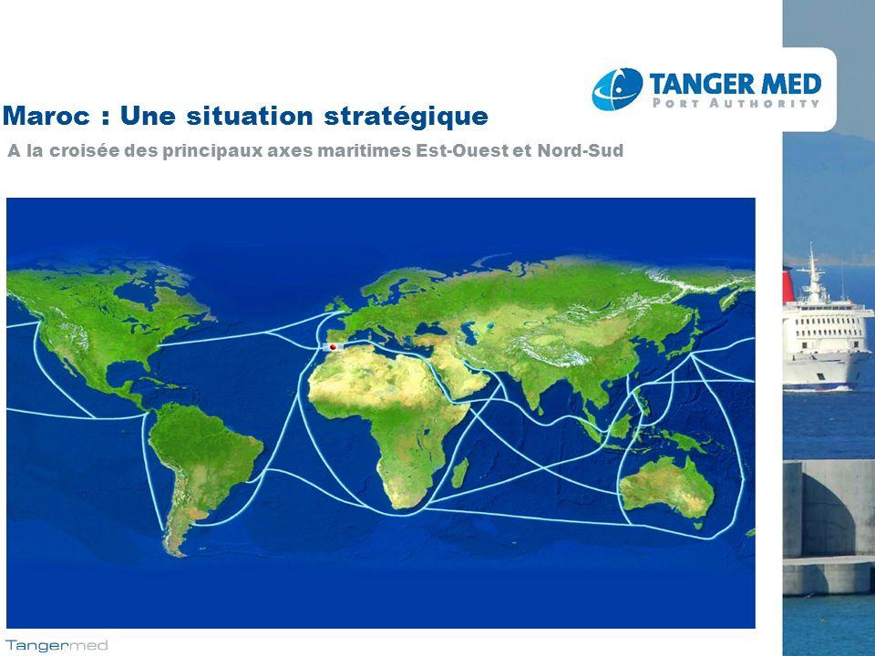 Maroc : Une situation stratégique A la croisée des principaux axes maritimes Est-Ouest et Nord-Sud