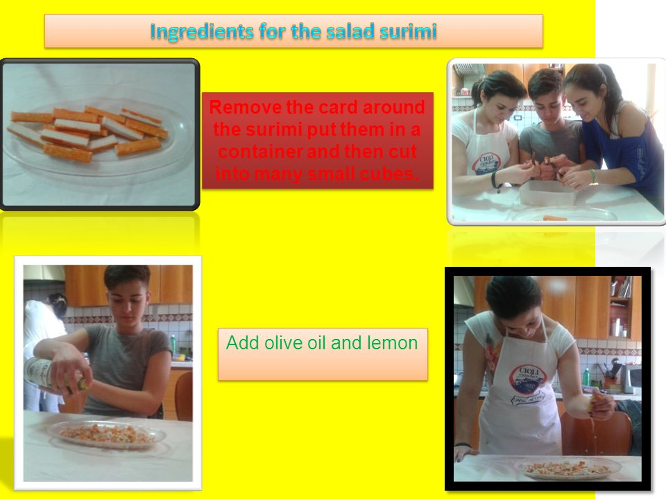 Remove the card around the surimi put them in a container and then cut into many small cubes.